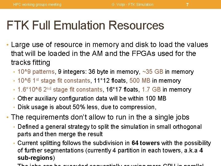 HPC working groupo meeting G. Volpi - FTK Simulation 7 FTK Full Emulation Resources