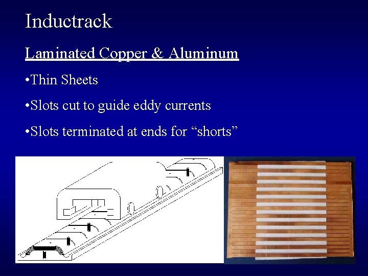 Inductrack Laminated Copper & Aluminum • Thin Sheets • Slots cut to guide eddy