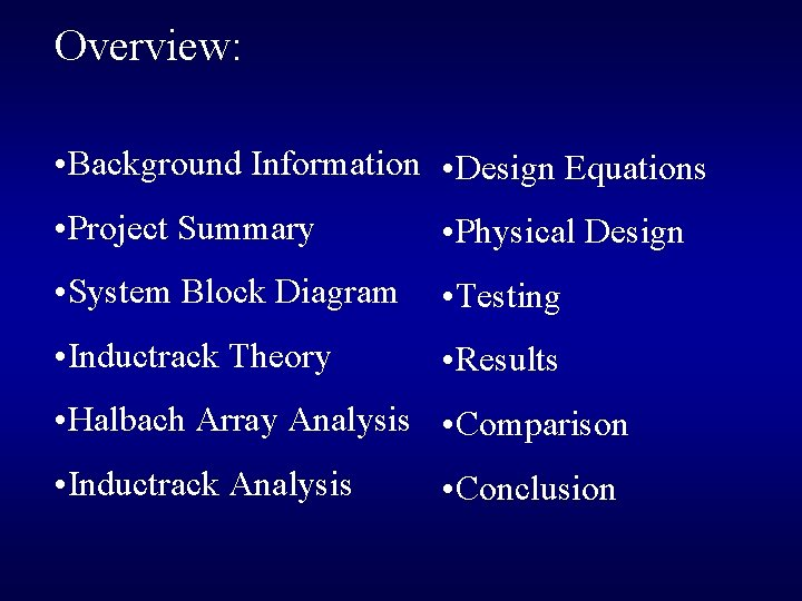 Overview: • Background Information • Design Equations • Project Summary • Physical Design •