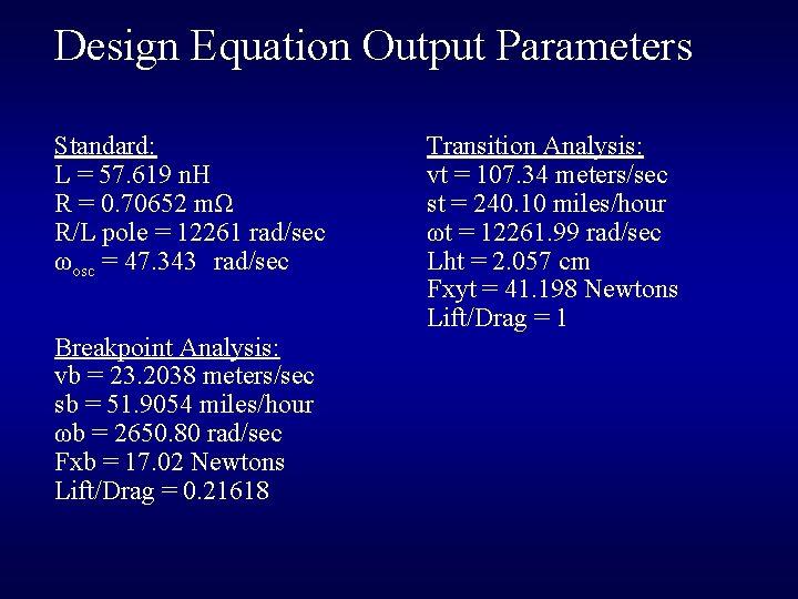 Design Equation Output Parameters Standard: L = 57. 619 n. H R = 0.