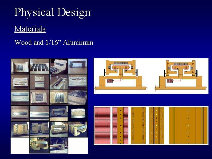 "Physical Design Materials Wood and 1/16"" Aluminum"