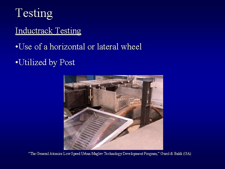 Testing Inductrack Testing • Use of a horizontal or lateral wheel • Utilized by