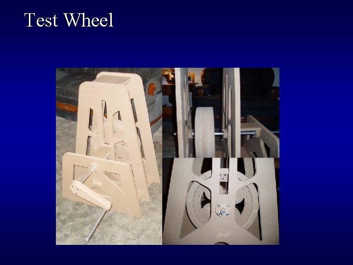 Test Wheel
