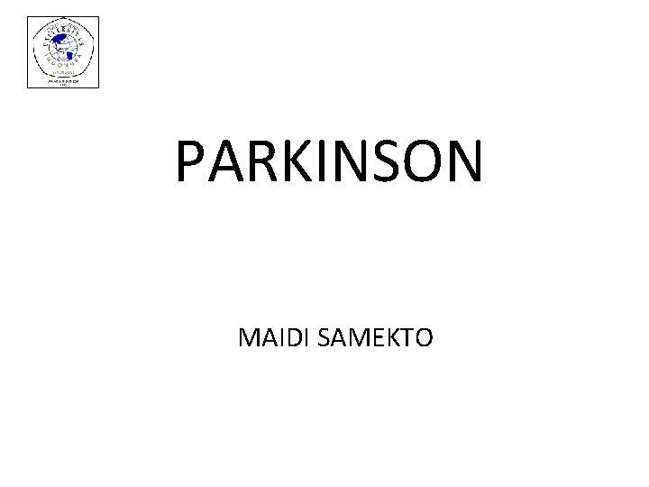 PARKINSON MAIDI SAMEKTO