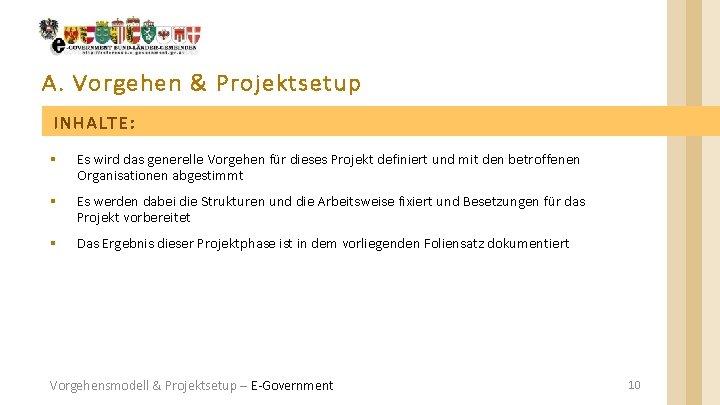 A. Vorgehen & Projektsetup INHALTE: § Es wird das generelle Vorgehen für dieses Projekt
