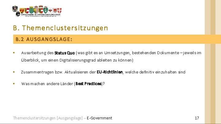 B. Themenclustersitzungen B. 2 AUSGANGSLAGE: § Ausarbeitung des Status Quo (was gibt es an