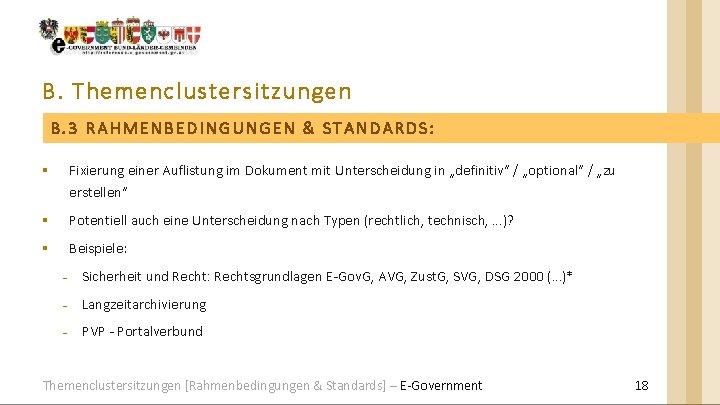 B. Themenclustersitzungen B. 3 RAHMENBEDINGUNGEN & STANDARDS: § Fixierung einer Auflistung im Dokument mit
