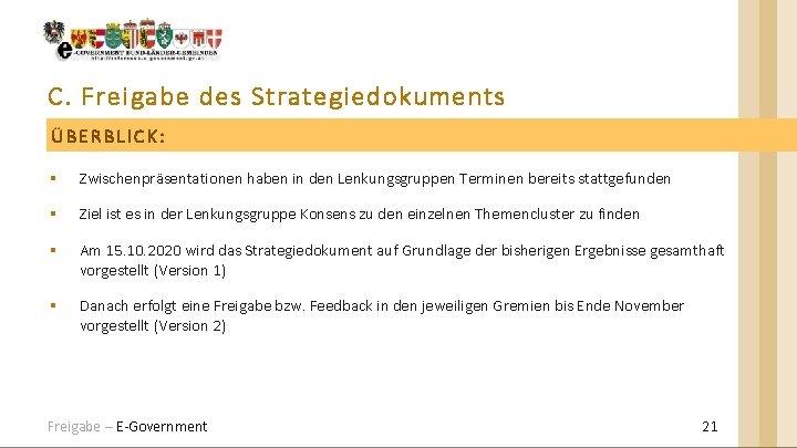 C. Freigabe des Strategiedokuments ÜBERBLICK: § Zwischenpräsentationen haben in den Lenkungsgruppen Terminen bereits stattgefunden