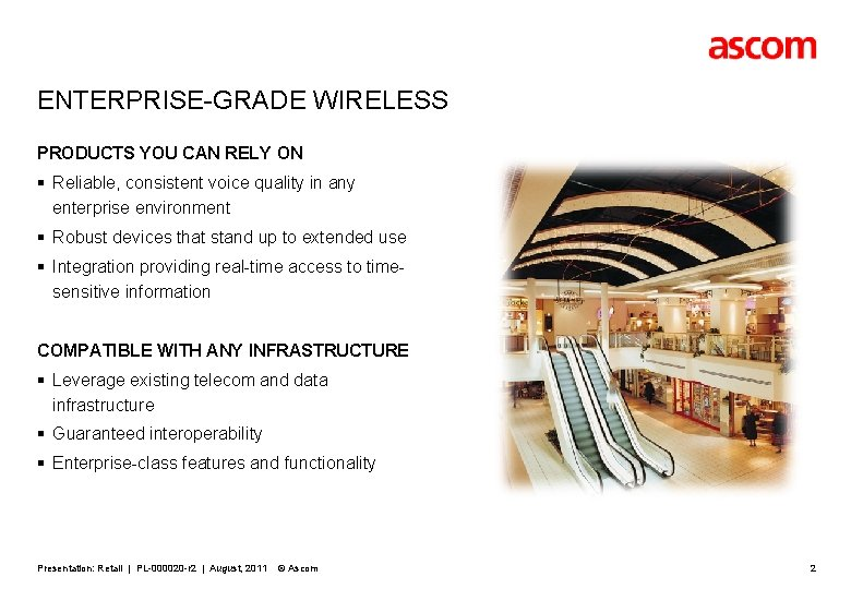 ENTERPRISE-GRADE WIRELESS PRODUCTS YOU CAN RELY ON § Reliable, consistent voice quality in any