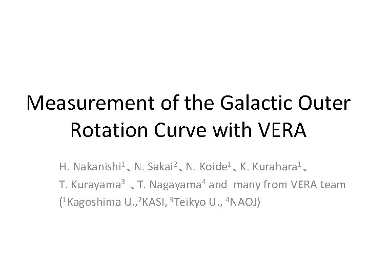Measurement of the Galactic Outer Rotation Curve with VERA H. Nakanishi 1、N. Sakai 2、N.