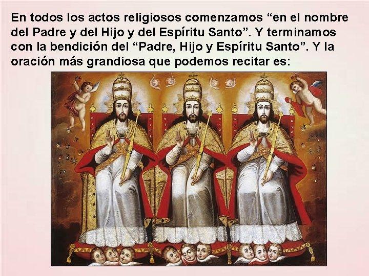 """En todos los actos religiosos comenzamos """"en el nombre del Padre y del Hijo"""