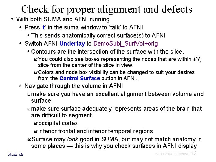 • Check for proper alignment and defects With both SUMA and AFNI running