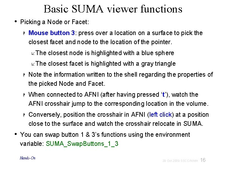 Basic SUMA viewer functions • Picking a Node or Facet: Mouse button 3: press