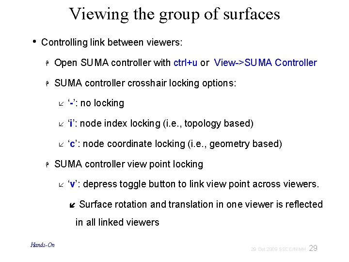Viewing the group of surfaces • Controlling link between viewers: Open SUMA controller with