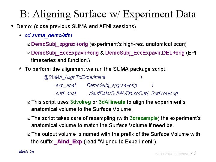 B: Aligning Surface w/ Experiment Data • Demo: (close previous SUMA and AFNI sessions)