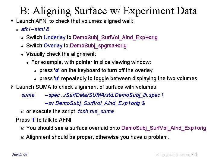 B: Aligning Surface w/ Experiment Data • Launch AFNI to check that volumes aligned