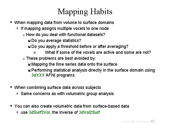 Mapping Habits • When mapping data from volume to surface domains If mapping assigns