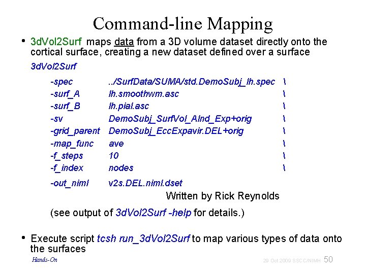 • Command-line Mapping 3 d. Vol 2 Surf maps data from a 3