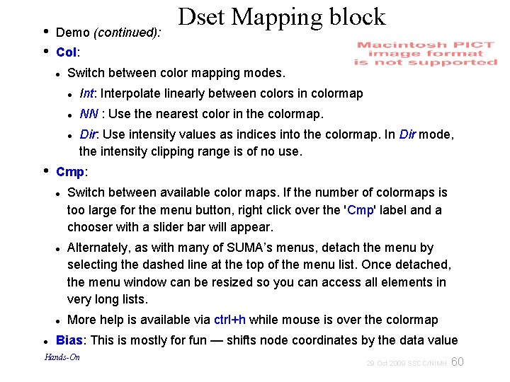 • • Demo (continued): Col: Switch between color mapping modes. Int: Interpolate linearly
