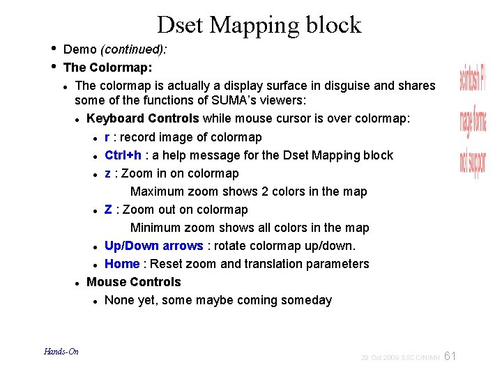 Dset Mapping block • • Demo (continued): The Colormap: The colormap is actually a