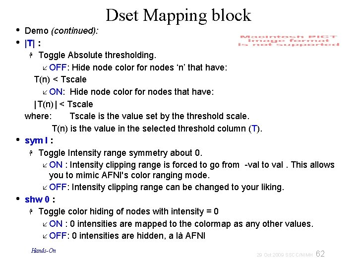 • • Dset Mapping block Demo (continued): |T| : Toggle Absolute thresholding. OFF: