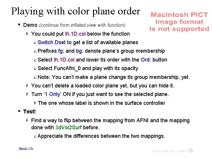 Playing with color plane order • Demo (continue from inflated view with function) You