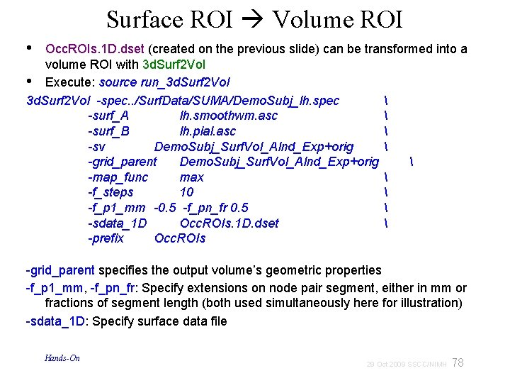 Surface ROI Volume ROI • Occ. ROIs. 1 D. dset (created on the previous