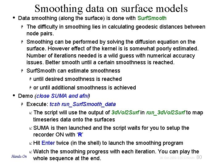• • Smoothing data on surface models Data smoothing (along the surface) is