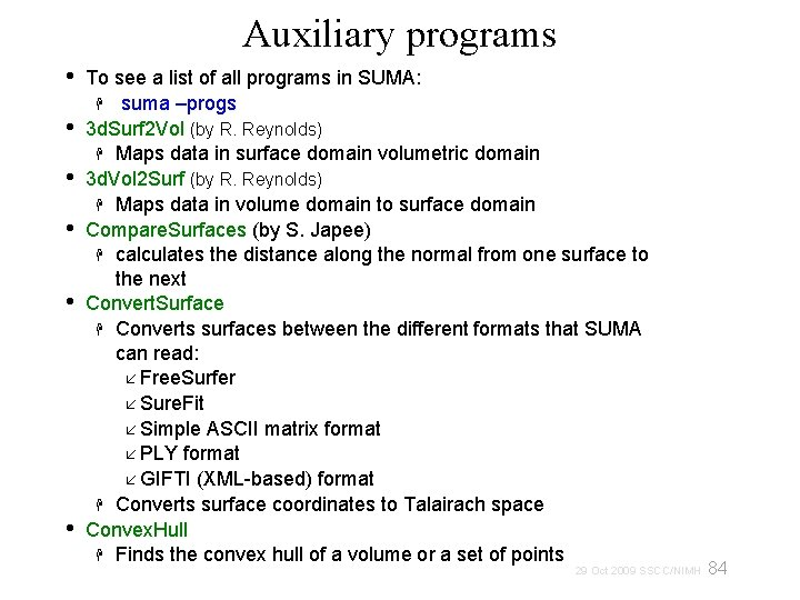 Auxiliary programs • • • To see a list of all programs in SUMA:
