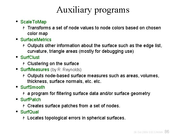 Auxiliary programs • • Scale. To. Map Transforms a set of node values to