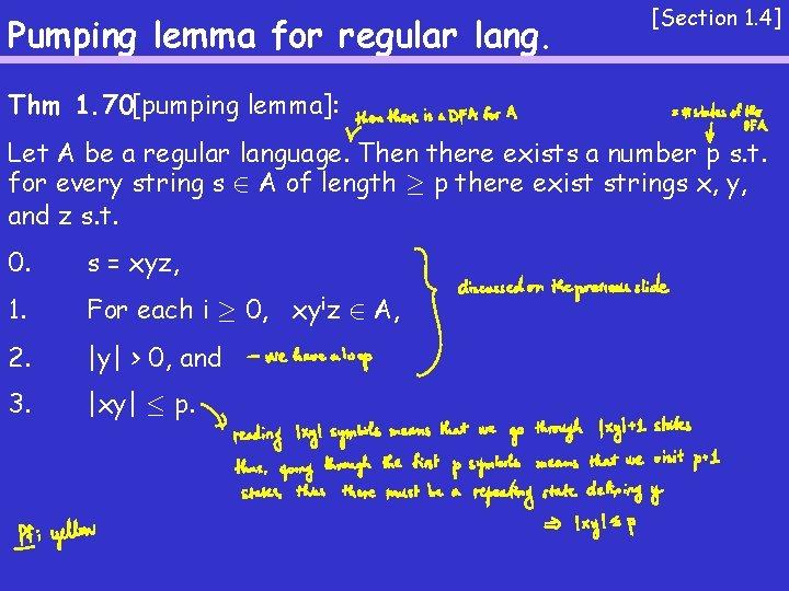Pumping lemma for regular lang. [Section 1. 4] Thm 1. 70[pumping lemma]: Let A