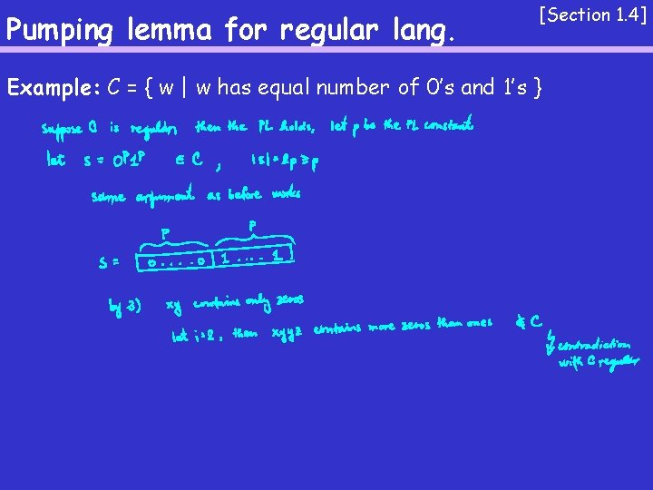 Pumping lemma for regular lang. [Section 1. 4] Example: C = { w  