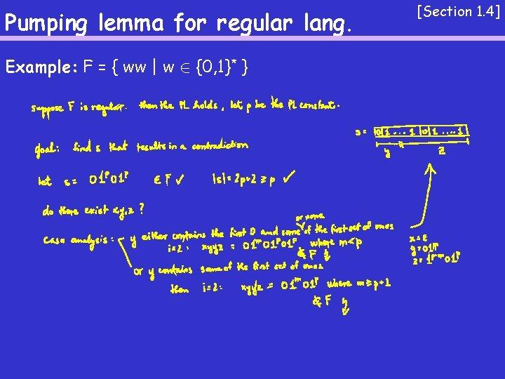 Pumping lemma for regular lang. Example: F = { ww   w 2 {0,