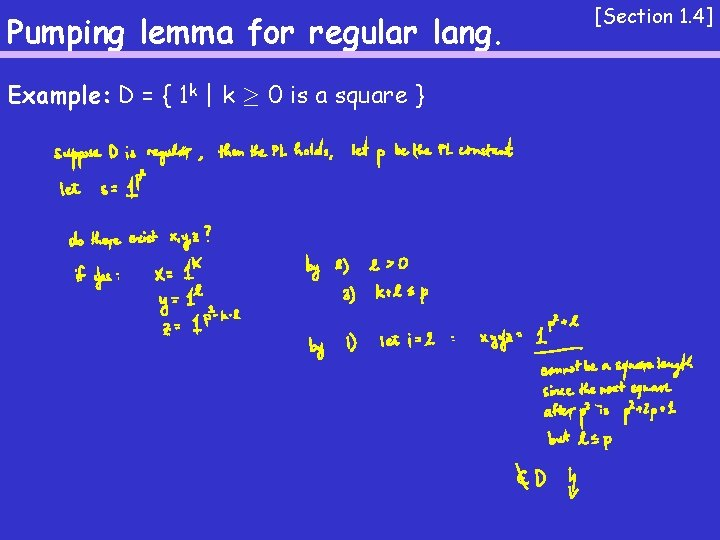 Pumping lemma for regular lang. Example: D = { 1 k   k ¸