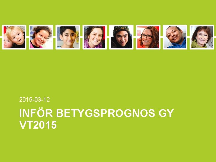 2015 -03 -12 INFÖR BETYGSPROGNOS GY VT 2015