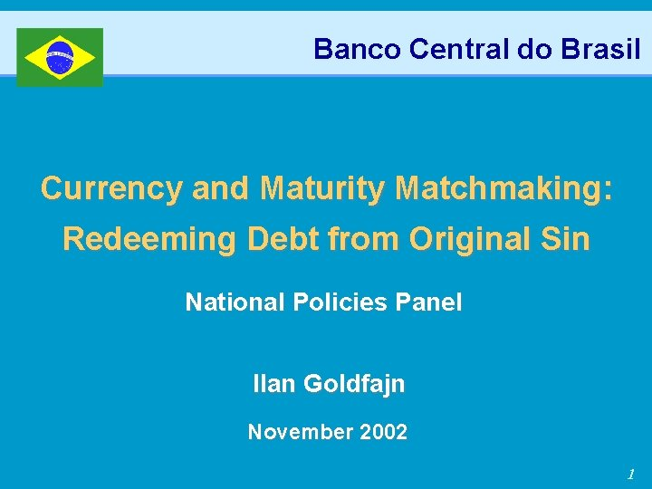 Banco Central do Brasil Currency and Maturity Matchmaking: Redeeming Debt from Original Sin National
