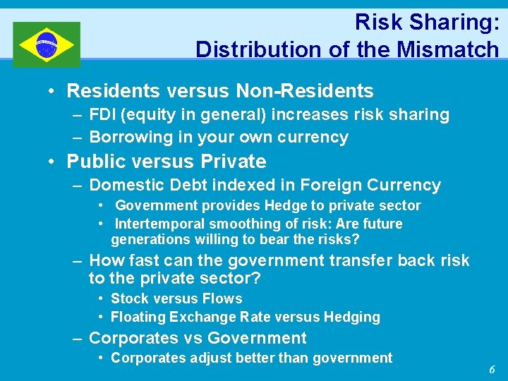Risk Sharing: Distribution of the Mismatch • Residents versus Non-Residents – FDI (equity in