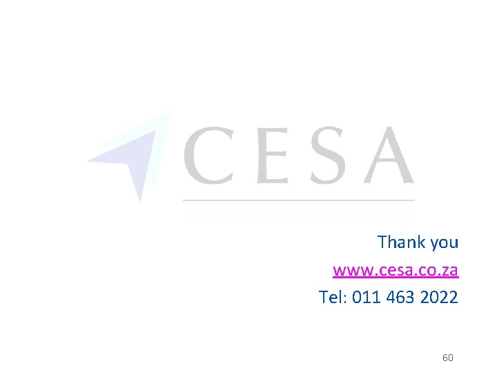 Thank you www. cesa. co. za Tel: 011 463 2022 60