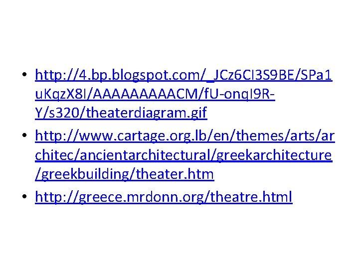 • http: //4. bp. blogspot. com/_JCz 6 CI 3 S 9 BE/SPa 1