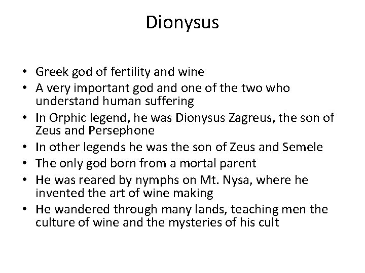 Dionysus • Greek god of fertility and wine • A very important god and