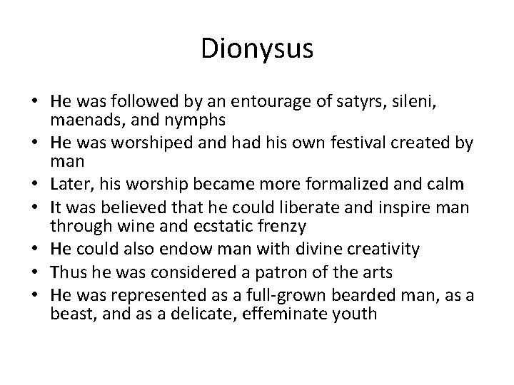 Dionysus • He was followed by an entourage of satyrs, sileni, maenads, and nymphs