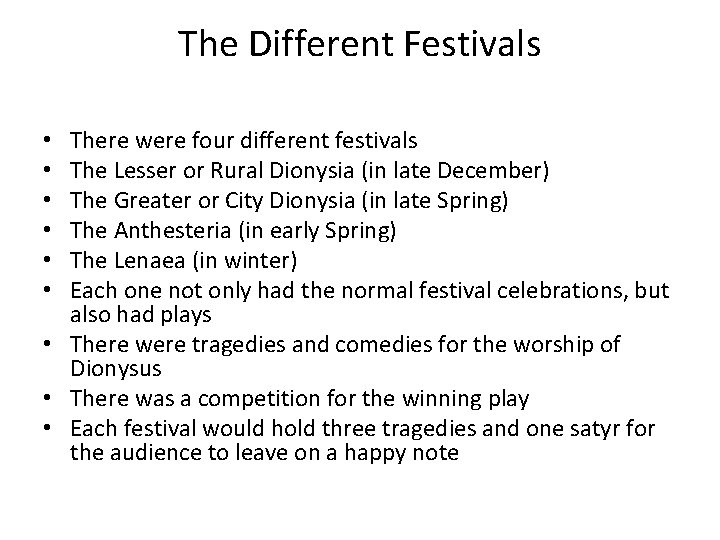 The Different Festivals There were four different festivals The Lesser or Rural Dionysia (in