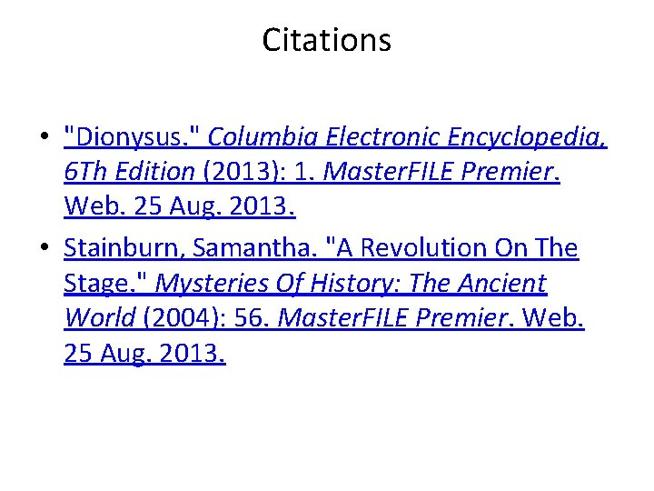"""Citations • """"Dionysus. """" Columbia Electronic Encyclopedia, 6 Th Edition (2013): 1. Master. FILE"""