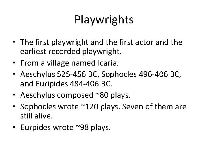 Playwrights • The first playwright and the first actor and the earliest recorded playwright.