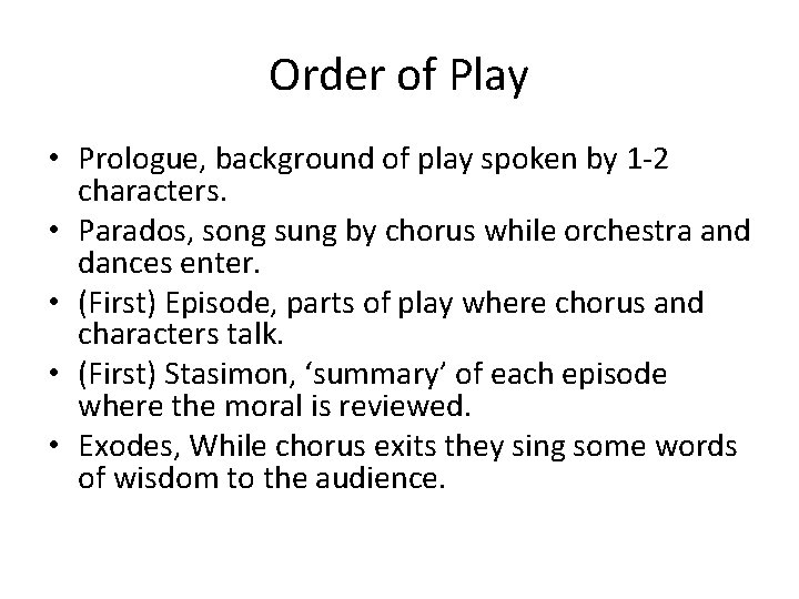 Order of Play • Prologue, background of play spoken by 1 -2 characters. •