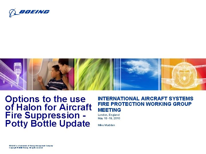 Options to the use of Halon for Aircraft Fire Suppression Potty Bottle Update BOEING