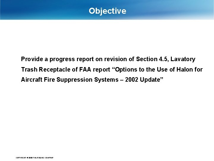 Objective Provide a progress report on revision of Section 4. 5, Lavatory Trash Receptacle