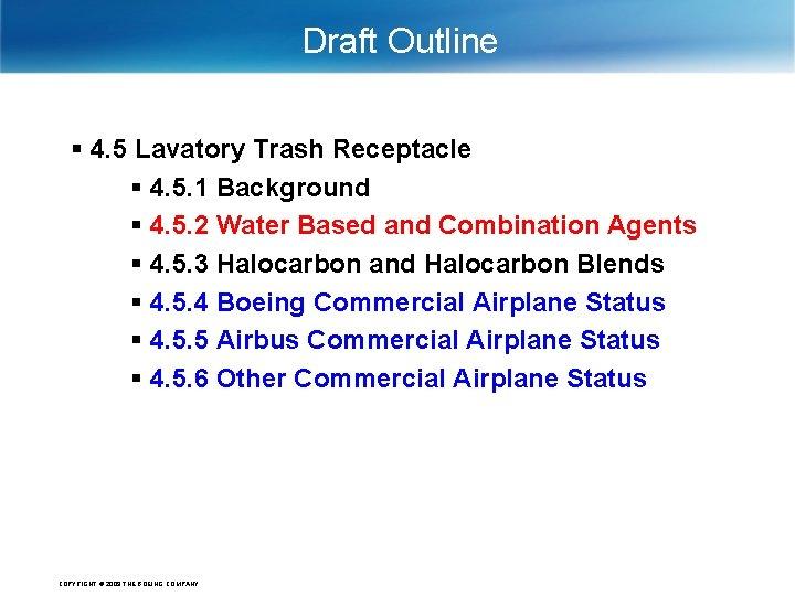 Draft Outline § 4. 5 Lavatory Trash Receptacle § 4. 5. 1 Background §