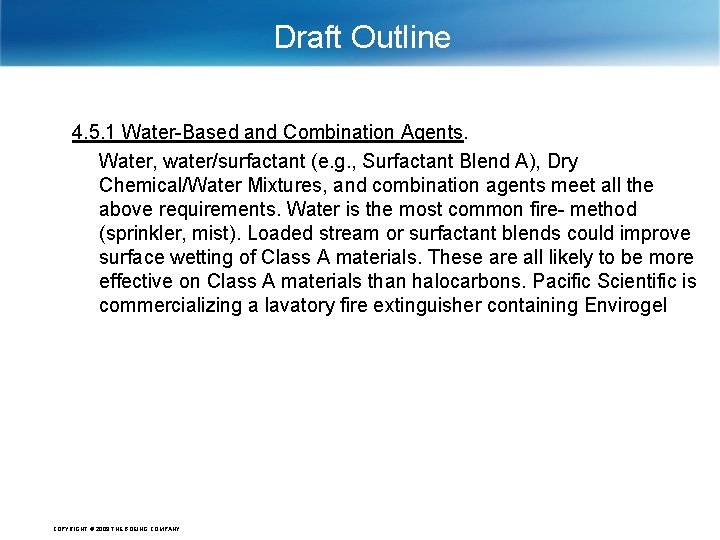 Draft Outline 4. 5. 1 Water-Based and Combination Agents. Water, water/surfactant (e. g. ,