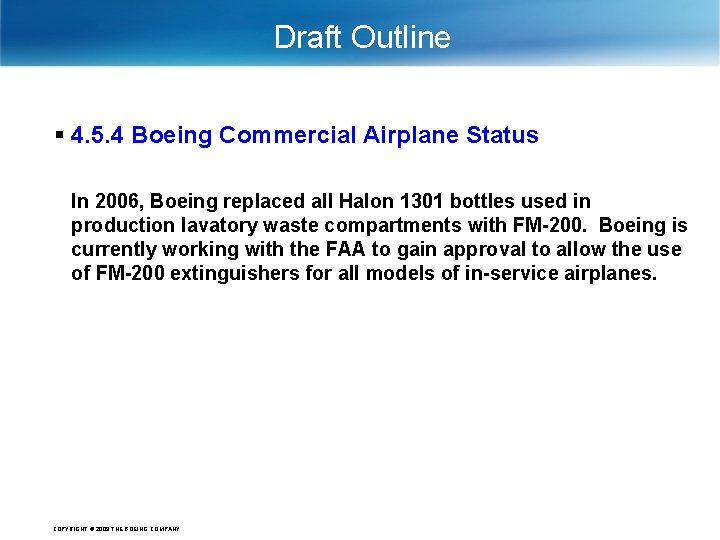 Draft Outline § 4. 5. 4 Boeing Commercial Airplane Status In 2006, Boeing replaced